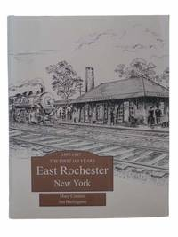 East Rochester, New York: One Hundred Years of History, 1897-1997 (Centennial Edition)
