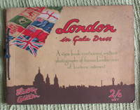 London in Gala Dress. A view book containing sixteen photgraphs of famous London views of historic interest. Victory Edition.
