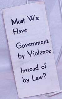 image of Must we have government by violence instead of law