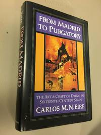 FROM MADRID TO PURGATORY - THE ART & CRAFT OF DYING IN SIXTEENTH-CENTURY SPAIN