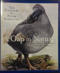 A Gap In Nature : discovering the world's extinct animals.