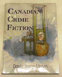 Canadian Crime Fiction: An Annotated Comprehensive Bibliography of Canadian Crime Fiction from 1817 to 1996 and Biographical Dictionary of Canadian Crime Writers, with an Introductory Essay on the History and Development of Canadian Crime Writing