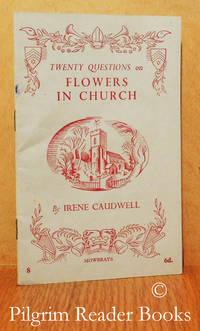 Twenty Questions on Flowers in the Church.