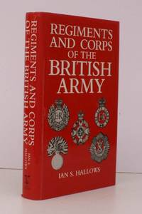 Regiments & Corps of the British Army [Second Edition].  NEAR FINE COPY IN UNCLIPPED DUSTWRAPPER