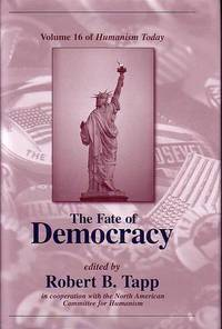 The Fate of Democracy - Volume 16 of Humanism Today