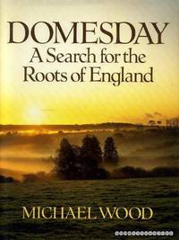 Domesday : A Search for the Roots of England