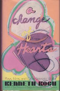 A Change of Hearts:: Plays, Films, and Other Dramatic Works 1951-1971