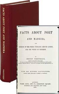 Facts About Port and Madeira with Notices of the Wines Vintaged Around Lisbon, and the Wines of Tenerife
