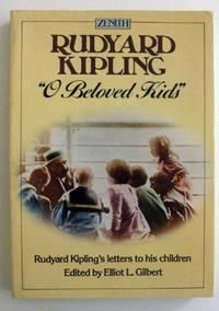 O Beloved Kids: Rudyard Kipling's Letters to His Children (Zenith S.)