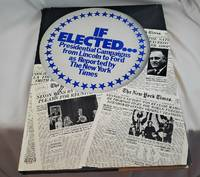 If elected: Presidential campaigns from Lincoln to Ford, as reported by the New York times