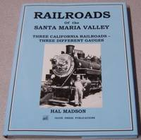 Railroads Of The Santa Maria Valley: Three California Railroads, Three  Different Gauges
