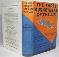 THE THREE MUSKETEERS OF THE AIR.  Their Conquest of the Atlantic from East to West