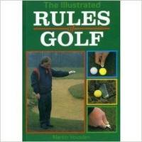The Illustrated Rules of Golf
