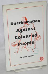 Discrimination against coloured people by  Mary Yeates - Paperback - [195-] - from Bolerium Books Inc., ABAA/ILAB and Biblio.com