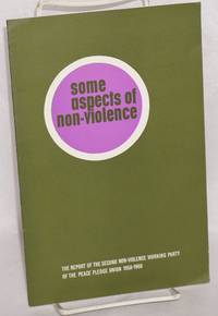 Some aspects of non-violence: The Report of the second Non-Violence Working Party of the Peace Pledge Union 1958-1960