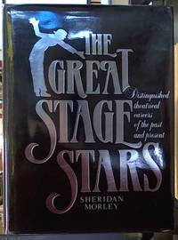 The Great Stage Stars;  Distinguished Theatrical Careers of the past and Present