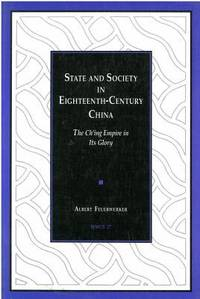 image of State and Society in Eighteenth-Century China : The Ch'ing Empire in Its Glory
