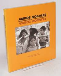 Ambos Nogales; intimate portraits of the U.S. - Mexico border;* photographs by Maeve Hickey