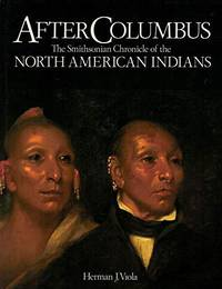 After Columbus : The Smithsonian Chronicle of the North American Indian