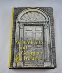 W.B. Yeats and Georgian Ireland by Donald Torchiana - Signed First Edition - 1966-01-01 - from Third Person Books (SKU: L4WBYAGI)