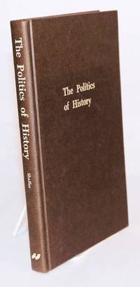 image of The politics of history, writing the history of the American Revolution, 1783-1815