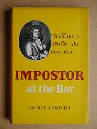 Imposter At The Bar. William Fuller 1670-1733