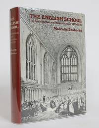 image of The English School: Its Architecture and Organization 1370-1870