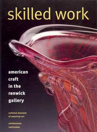 SKILLED WORK : American Craft in the Renwick Gallery