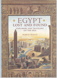 Egypt Lost and Found: Explorers and Travellers on the Nile