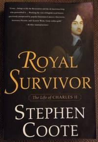 Royal Survivor The Life of Charles II