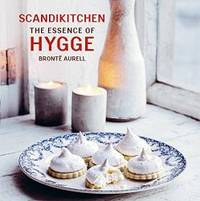ScandiKitchen: The Essence of Hygge by Bronte Aurell - Paperback - 2017-02-14 - from Books Express (SKU: 1849758743n)