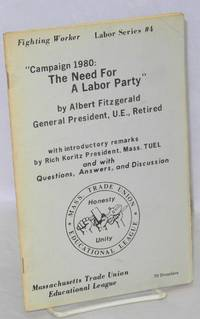 image of Campaign 1980: the need for a labor party. With introductory remarks by Rich Koritz and with questions, answers, and discussion