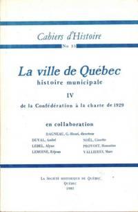 La Ville de Québec: De la Confédération à la charte de 1929