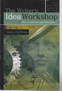 image of The Writer's Idea Workshop How to Make Your Good Ideas Great