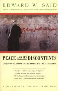 Peace and Its Discontents : Essays on Palestine in the Middle East Peace Process