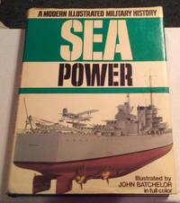 image of SEA POWER: A MODERN ILLUSTRATED MILITARY HISTORY