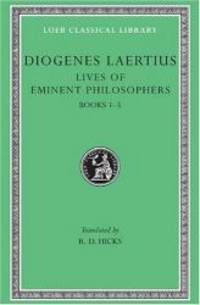 image of Diogenes Laertius: Lives of Eminent Philosophers, Volume I, Books 1-5 (Loeb Classical Library No. 184)
