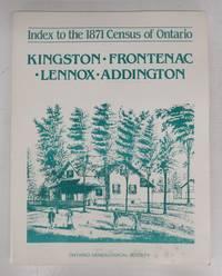 image of Index to the 1871 Census of Ontario: Kingston, Frontenac, Lennox, Addington