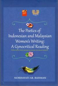 The Poetics of Indonesian and Malaysian Women\'s Writing: A Gynocritical Reading