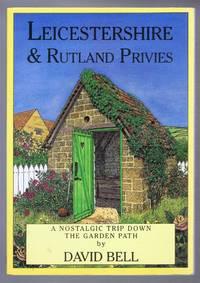 Leicesterhire & Rutland Privies, A Nostalgic Trip Down the Garden Path