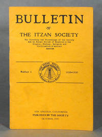 Bulletin Of The Itzan Society, The Directory and Proceedings of the Society and an Annual Review of Research in the Origins, History, Religion and Civilization of Ancient America