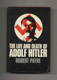 The Life and Death of Adolf Hitler by  Robert Payne - Hardcover - Second Printing - 1973 - from Books Tell You Why, Inc. and Biblio.com