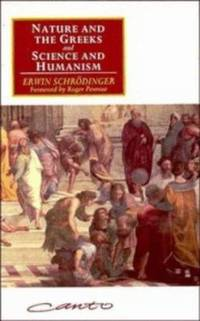 'Nature and the Greeks' and 'Science and Humanism'