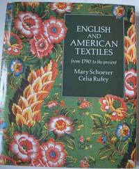 English and American Textiles from 1790 to the Present.