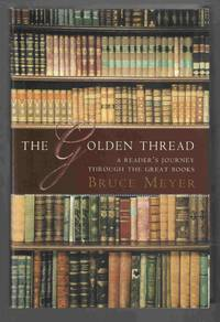 The Golden Thread : A Reader's Journey through the Great Books