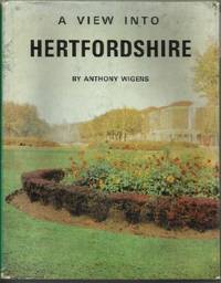 View Into Hertfordshire by  Anthony Wigens - Hardcover - 1970 - from The Old Bookshelf and Biblio.com