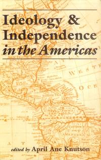 image of Ideology and Independence in the Americas