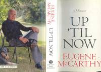 image of Up 'til now : A Memoir [Up to now] [Political Initiation and the Rayburn Years; Senatorial Politics 1957-1967; A View of Two Decades (1948-1968) through Presidental Politics; Entropic Politics]