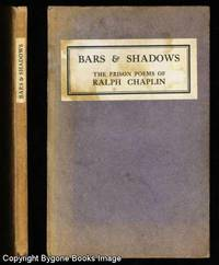 BARS and SHADOWS. The Prison Poems of Ralph Chaplin