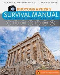 Photographer's Survival Manual: A Legal Guide for Artists in the Digital Age (Lark Photography Book)